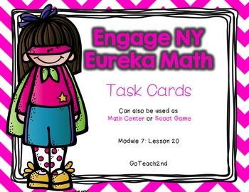 Engage NY - Eureka Math  Module 7: Lesson 20 Task Cards