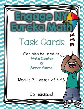 Engage NY - Eureka Math  Module 7: Lesson 25 & 26 Task Cards