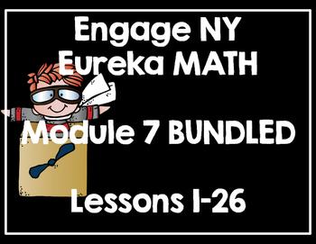 Engage NY/ Eureka Math Module 7 Bundled Lessons 1-26