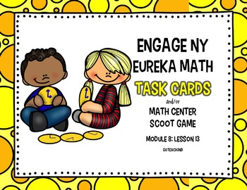 Engage NY - Eureka Math  Module 8: Lesson 13 Task Cards