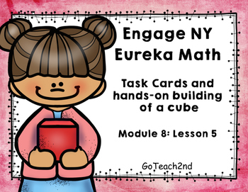 Engage NY - Eureka Math  Module 8: Lesson 5 Task Cards & hands-on cube bulidling
