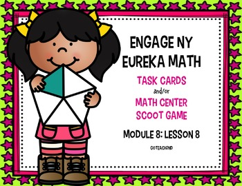 Engage NY - Eureka Math  Module 8: Lesson 8 Task Cards