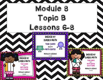 Engage NY - Eureka Math  Module 8: Topic B Lessons 6-8 BUNDLED Task Cards