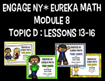 Engage NY - Eureka Math  Module 8: Topic D Lessons 13-16 BUNDLED Task Cards