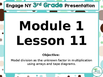 Engage NY/Eureka Math PowerPoint Presentation 3rd Grade Module 1 Lesson 11