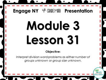 Engage NY/Eureka Math PowerPoint Presentation 4th Grade Module 3 Lesson 31