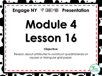 Engage NY/Eureka Math PowerPoint Presentation 4th Grade Module 4 Lesson 16