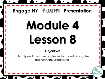 Engage NY/Eureka Math PowerPoint Presentation 4th Grade Module 4 Lesson 8