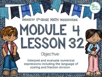 Engage NY/Eureka Math PowerPoint Presentation 5th Grade Module 4 Lesson 32