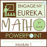 Engage NY/Eureka Math PowerPoint Presentations 3rd Grade Module 1 ALL LESSONS