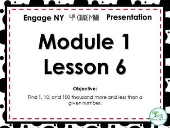 Engage NY/Eureka Math PowerPoint Presentation 4th Grade Module 1 Lesson 6