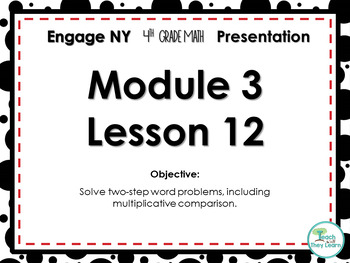Engage NY/Eureka Math PowerPoint Presentation 4th Grade Module 3 Lesson 12