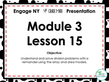 Engage NY/Eureka Math PowerPoint Presentation 4th Grade Module 3 Lesson 15