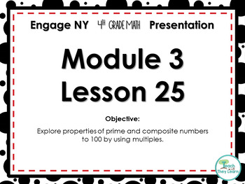 Engage NY/Eureka Math PowerPoint Presentation 4th Grade Module 3 Lesson 25