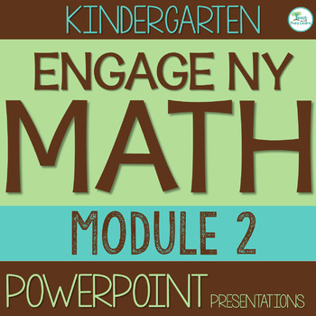 Engage NY (Eureka Math) Presentations Kindergarten Module 2 ENTIRE MODULE
