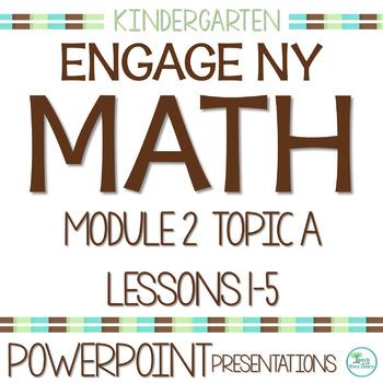 Engage NY/Eureka Math PowerPoint Presentations Kindergarten Module 2 Topic A