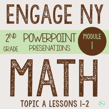 Engage NY (Eureka Math) Presentations 2nd Grade Module 1 Topic A Lessons 1-2