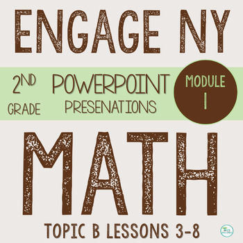 Engage NY (Eureka Math) Presentations 2nd Grade Module 1 Topic B Lessons 3-8