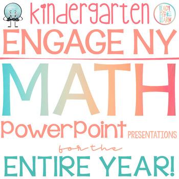 Engage NY/Eureka Math PowerPoint Presentations Kindergarten ENTIRE YEAR!