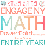 Engage NY/Eureka Math Presentations Kindergarten ENTIRE YEAR!