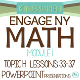 Engage NY/Eureka Math Presentations Kindergarten Module 1 Topic H Lessons 33-37
