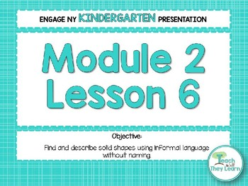 Engage NY/Eureka Math Presentations Kindergarten Module 2 Lesson 6