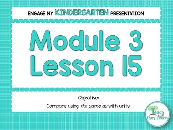 Engage NY/Eureka Math Presentations Kindergarten Module 3 Lesson 15