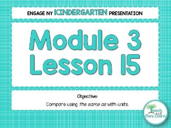 Engage NY/Eureka Math PowerPoint Presentations Kindergarten Module 3 Lesson 15