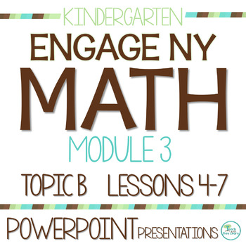 Engage NY/Eureka Math Presentations Kindergarten Module 3 Topic B Lessons 4-7