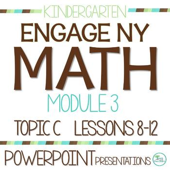 Engage NY/Eureka Math Presentations Kindergarten Module 3 Topic C Lessons 8-12