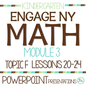 Engage NY/Eureka Math PowerPoint Presentations Kindergarten Module 3 Topic F
