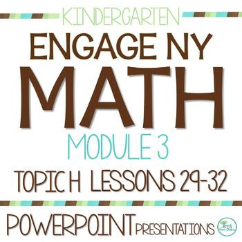 Engage NY/Eureka Math Presentations Kindergarten Module 3 Topic H Lessons 29-32