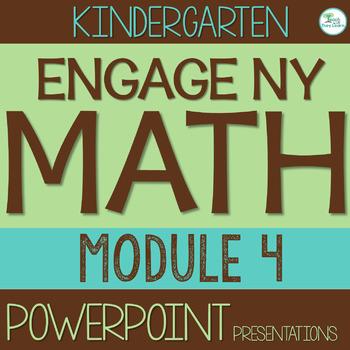 Engage NY/Eureka Math Presentations Kindergarten Module 4 ENTIRE MODULE