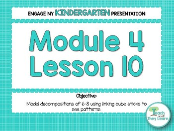Engage NY/Eureka Math Presentations Kindergarten Module 4 Lesson 10