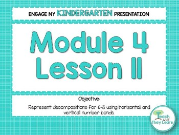 Engage NY/Eureka Math Presentations Kindergarten Module 4 Lesson 11