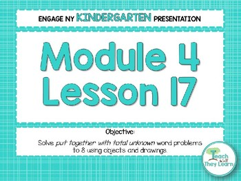 Engage NY/Eureka Math Presentations Kindergarten Module 4 Lesson 17