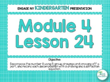 Engage NY/Eureka Math Presentations Kindergarten Module 4 Lesson 24