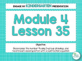 Engage NY/Eureka Math Presentations Kindergarten Module 4 Lesson 35