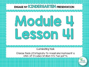 Engage NY/Eureka Math Presentations Kindergarten Module 4 Lesson 41