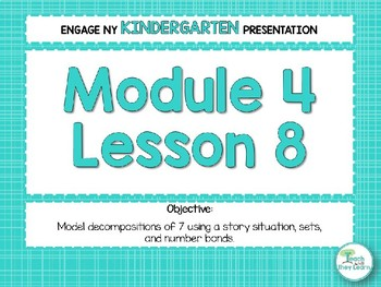 Engage NY/Eureka Math Presentations Kindergarten Module 4 Lesson 8