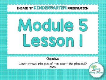 Engage NY/Eureka Math Presentations Kindergarten Module 5 Lesson 1