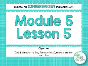 Engage NY/Eureka Math PowerPoint Presentations Kindergarten Module 5 Lesson 5