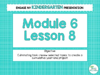 Engage NY/Eureka Math PowerPoint Presentations Kindergarten Module 6 Lesson 8