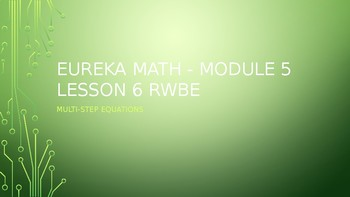 Engage NY - Eureka Math RWE: Multi-step Equations I