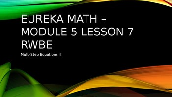Engage NY - Eureka Math RWE: Multi-step Equations II