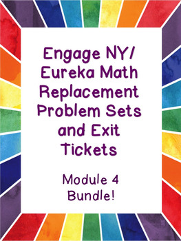 Engage NY / Eureka Math Replacement Sheets Module 4 BUNDLE