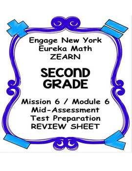 Engage NY Eureka Math Zearn SECOND GRADE Module 6 Mid-Assessment Review Sheet