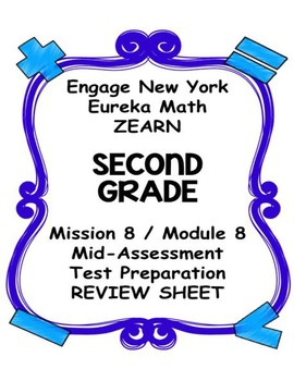 Engage NY Eureka Math Zearn SECOND GRADE Module 8 Mid-Assessment Review Sheet