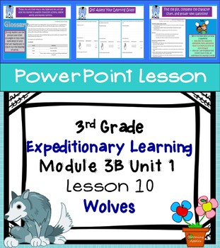 Expeditionary Learning 3rd Grade Power Point Lesson Module 3B Unit 1 Lesson 10