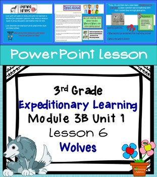 Expeditionary Learning 3rd Grade Power Point Lesson Module 3B Unit 1 Lesson 6